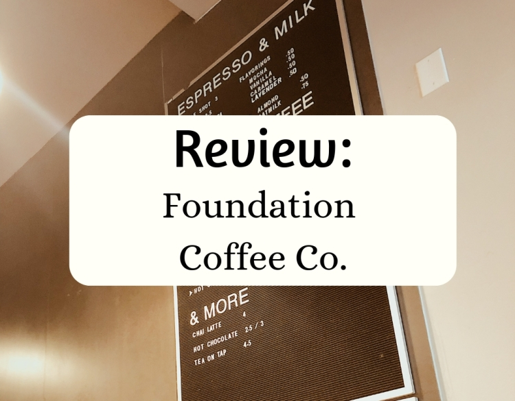 "Image of menu board with an title card overlay saying ""Review: Foundation Coffee Co."""